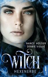 Witch - Hexenerbe - Nancy Holder, Debbie Viguie