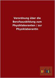 Verordnung Uber Die Berufsausbildung Zum Physiklaboranten / Zur Physiklaborantin