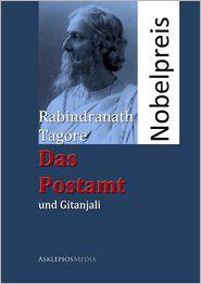 Das Postamt und Gitanjali: Ein Bühnenspiel - Rabindranath Tagore