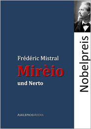Mirèio und Nerto - Frédéric Mistral