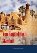 Karl May: Von Bagdad nach Stambul