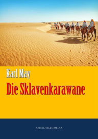 Die Sklavenkarawane - Karl May