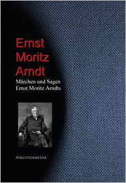 Märchen und Sagen Ernst Moritz Arndts