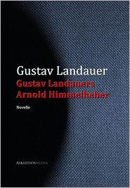 Gustav Landauers Arnold Himmelheber - Gustav Landauer