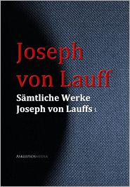 Gesammelte Werke Joseph von Lauffs - Joseph von Lauff