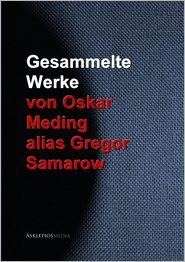 Gesammelte Werke von Oskar Meding alias Gregor Samarow - Oskar Meding, Gregor Samarow