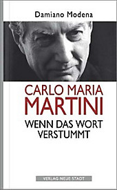 Carlo Maria Martini. Wenn das Wort verstummt