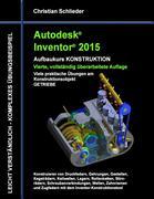 Christian Schlieder: Autodesk Inventor 2015 - Aufbaukurs Konstruktion