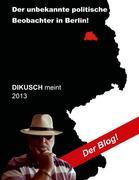 Hans-Joachim Stiebenz: Dikusch meint 2013