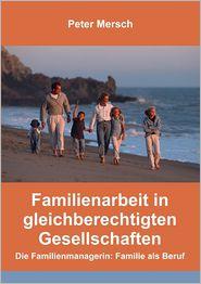 Familienarbeit in Gleichberechtigten Gesellschaften - Peter Mersch
