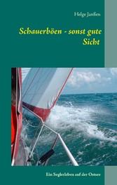 Schauerböen - sonst gute Sicht - Ein Seglerleben auf der Ostsee - Helge Janßen
