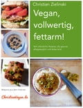 Vegan, vollwertig, fettarm! - Christian Zielinski