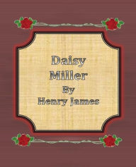 Daisy Miller By Henry James Henry James Author