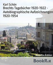 Brechts Tagebucher 1920-1922 - Autobiographische Aufzeichnungen 1920-1954