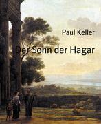 Paul, Keller: Der Sohn der Hagar