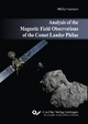 Analysis of the Magnetic Field Observations of the Comet Lander Philae - Philip Heinisch