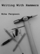 Writing With Hammers - Mike Ferguson