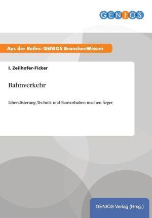 Bahnverkehr - I. Zeilhofer-Ficker