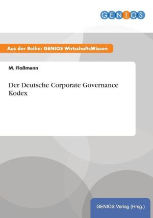 Der Deutsche Corporate Governance Kodex - M. Flo mann