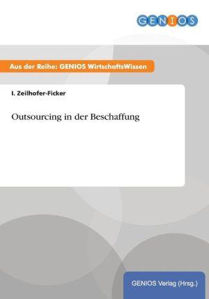 Outsourcing in der Beschaffung - I. Zeilhofer-Ficker
