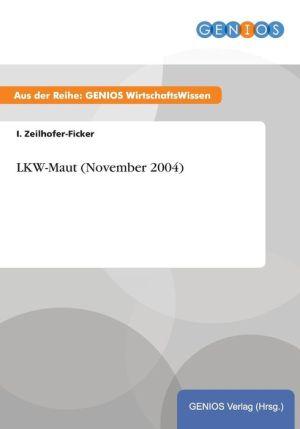 LKW-Maut (November 2004) - I. Zeilhofer-Ficker