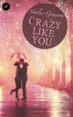 Crazy like you - Skylar Grayson