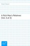 Robert Cleland: A Rich Man´s Relatives (Vol. 3 of 3)