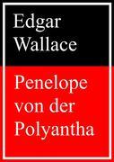 Edgar Wallace: Penelope von der Polyantha