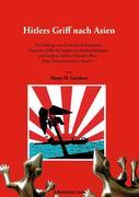 Horst H. Geerken: Hitlers Griff nach Asien 2