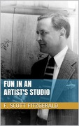 F Scott, Fitzgerald: Fun in an Artist´s Studio