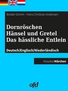 BRÜDER GRIMM;Hans Christian Andersen: Dornröschen - Hänsel und Gretel - Das hässliche Entlein