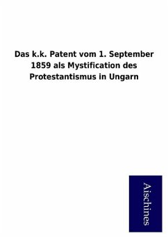 Das k.k. Patent vom 1. September 1859 als Mystification des Protestantismus in Ungarn - ohne Autor