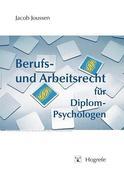 Jacob Joussen: Berufs- und Arbeitsrecht für Diplom-Psychologen