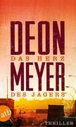 Deon Meyer: Das Herz des Jägers