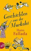 Hans Fallada: Geschichten aus der Murkelei