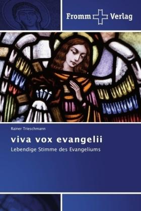 viva vox evangelii - Lebendige Stimme des Evangeliums - Trieschmann, Rainer