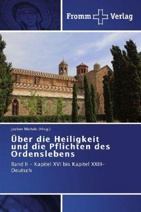 Über die Heiligkeit und die Pflichten des Ordenslebens - Band II - Kapitel XVI bis Kapitel XXIII- Deutsch - Michels, Jochen