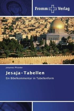 Jesaja-Tabellen - Ein Bibelkommentar in Tabellenform - Pfründer, Johannes