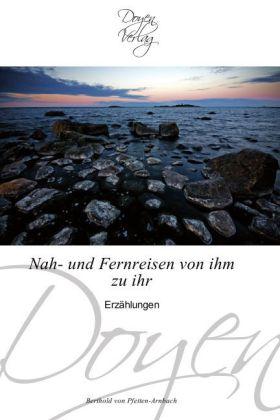 Nah- und Fernreisen von ihm zu ihr - Erzählungen - Pfetten-Arnbach, Berthold von