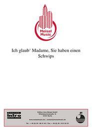 Ich glaub' Madame, Sie haben einen Schwips: Single Songbook - Alfred Bennefeld, Will Meisel