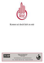 Komm sei doch lieb zu mir: Single Songbook - Rudolf Köller, Will Meisel