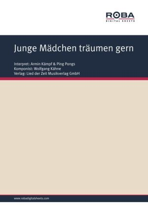 Junge Mädchen träumen gern: as performed by Armin Kämpf & Ping Pongs, Single Songbook