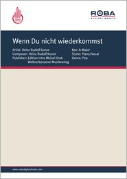 Wenn Du nicht wiederkommst - as performed by Heinz Rudolf Kunze, Single Songbook