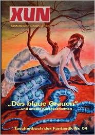 Xun - Fantastische Geschichten - Walter Bernd (Editor)