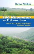 100 Kilometer zu FuB um Jena - Sven Müller