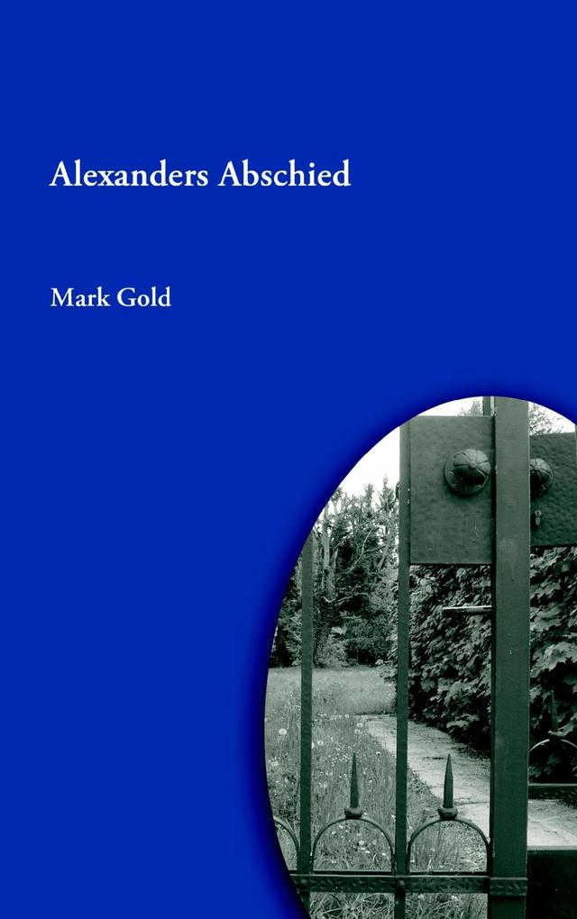 Alexanders Abschied als eBook von Mark Gold - Books on Demand
