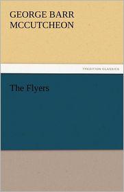 The Flyers - George Barr McCutcheon