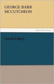 Green Fancy - George Barr McCutcheon