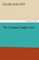 The Complete Angler 1653 - Izaak Walton