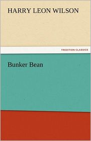 Bunker Bean - Harry Leon Wilson